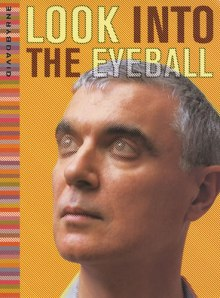 """Look Into the Eyeball"" by David Byrne"